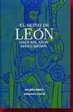 el reino de leon: hace mil años mas o menos alfonso prieto 9788481770971