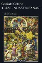 tres lindas cubanas-gonzalo celorio-9788483103371