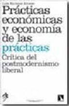 practicas economicas y economia de las practicas-luis enrique alonso-9788483194171