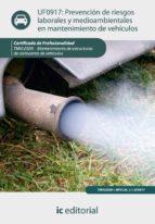 (I.b.d.)prevencion de riesgos laborales y medioambientales en matenimiento de vehiculos.tmwlo309. mantenimiento de estructuras de carrocerias de vehiculos. par Vv.Aa.