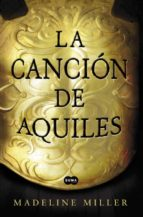 la cancion de aquiles (orange prize for fiction 2012)-madeline miller-9788483653371