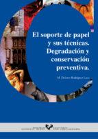 el soporte de papel y sus tecnicas: degradacion y conservacion pr eventiva-mª dolores rodriguez laso-9788483731871