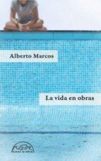 la vida en obras (ebook)-alberto marcos-9788483935071