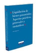 liquidacion de bienes gananciales: aspectos practicos, procesales y sustantivos (4ª ed) pedro alejandrez peña 9788484068471