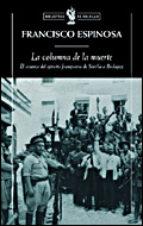 la columna de la muerte: el avance del ejercito franquista de sevilla a badajoz-francisco espinosa-9788484328971