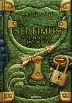 septimus y el hechizo imposible-angie sage-9788484413271