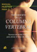manual practico para el tratamiento de la columna vertebral: tecn icas de tejidos blancos para aliviar el dolor de espalda jeffrey maitland 9788484451471