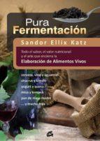 pura fermentación sandor ellix katz 9788484454571