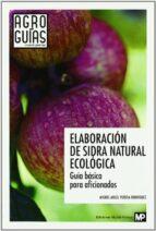 elaboracion de sidra natural ecologica miguel angel pereda rodriguez 9788484765271