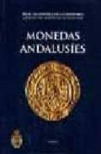 monedas andalusies: catalogo del gabinete de antigüedades, real a cademia de la historia-alberto canto garcia-fatima martin escudero-tawfiq ibn hafiz ibrahim-9788489512771