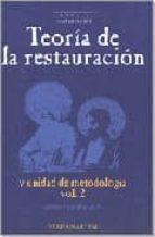 teoria de la restauracion y unidad metodologica-umberto baldini-9788489569171