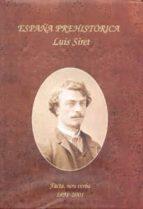 españa prehistorica, facta, non verba 1891-2001 (maletin con 2 al bumes)-luis siret-9788489606371