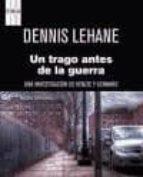 un trago antes de la guerra-dennis lehane-9788490066171