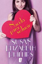 nacida para seducir (ebook)-susan elizabeth phillips-9788490192771