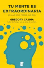 tu mente es extraordinaria (ebook)-gregory cajina-9788490199671