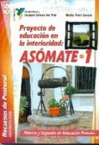 proyecto de educacion en la interioridad: asomate 1 mario piera gomar 9788490232071