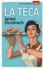 la teca-ignasi domenech-9788490342671