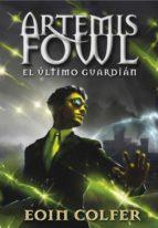 artemis fowl: el ultimo guardian eoin colfer 9788490430071