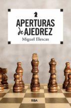 aperturas de ajedrez miguel illescas cordoba 9788490569771