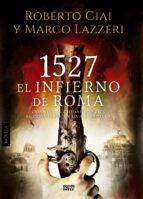 1527 el infierno de roma roberto ciai marco lazzeri 9788490671771