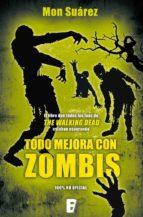 todo mejora con zombis (ebook)-ramon suarez-9788490691571