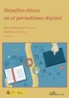 desafíos éticos en el periodismo digital (ebook) jesús; suárez villegas, juan carlos (eds.) cruz álvarez 9788490859971