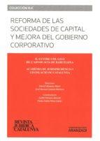 reformas de las sociedades de capital y mejora del gobierno corporativo 9788490994771