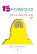 15 vivencias para ganar optimismo, alegria y buen humor (ebook)-monica del olmo muñoz-9788491401971