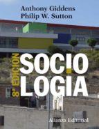 sociología (8ª ed.)-anthony giddens-philip w. sutton-9788491812371
