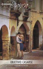 objetivo: casarse (ebook) kathryn ross 9788491886471