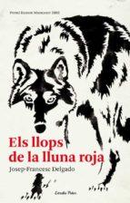 els llops de la lluna roja josep franc delgado mercader 9788492671571