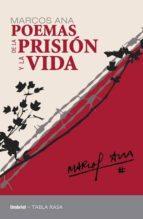 poemas de la prision y la vida marcos ana 9788492915071