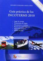 guía práctica de los incoterms 2010 (2ª edicion) olegario llamazares garcia lomas 9788493541071