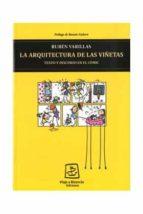 la arquitectura de las viñetas. texto y discurso en el comic (2ª ed.) rubén varillas 9788493621971