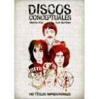 discos conceptuales: 150 titulos imprescindibles alberto diaz 9788493733971