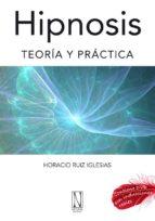hipnosis teoria y practica horacio ruiz iglesias 9788493791971