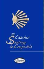 el camino de santiago de compostela 9788493856571