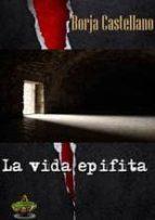 la vida epifita-borja castellano-9788494045271