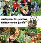 multiplicar las plantas del huerto y el jardin brigitte lapouge dejean 9788494058271