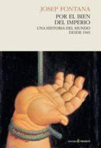 por el bien del imperio - rtc-josep fontana lazaro-9788494100871
