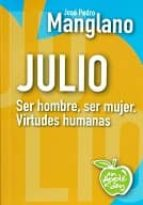 julio: ser hombre, ser mujer. virtudes humanas jose pedro manglano castellany 9788494211171