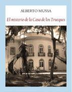 el misterio de la casa de los trueques alberto mussa 9788494302671