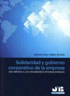 solidaridad y gobierno corporativo de la empresa: una mirada a los organismos internacionales edison paul tabra ochoa 9788494350771