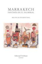 marrakech, fantasia en el palmeral-mauricio wiesenthal-9788494409271