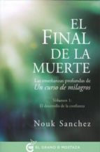 el final de la muerte: las enseñanzas profundas de un curso de milagros nouk sanchez 9788494414671