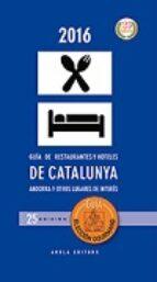 guia eleccion gourmand 2016: guia de restaurantes y hoteles de ca catalunya, andorra y otros lugares de interes 9788494451171