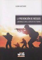 la prevención de riesgos laborales en el ejército de tierra eugenio garcés bonet 9788494682971