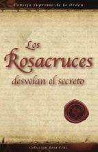 los rosacruces desvelan el secreto (ebook)-9788495285171