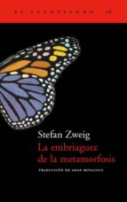 la embriaguez de la metamorfosis-stefan zweig-9788495359971