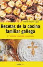 recetas de la cocina familiar gallega (2ª ed.)-matilde feltepo lagoa-9788495364371